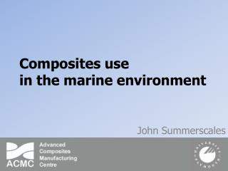 Composites use in the marine environment