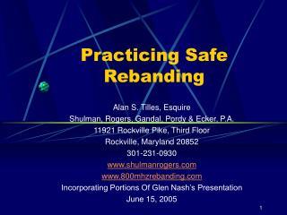 Practicing Safe Rebanding