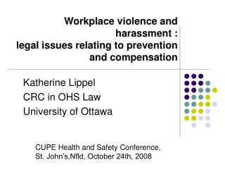 Workplace violence and harassment : legal issues relating to ...