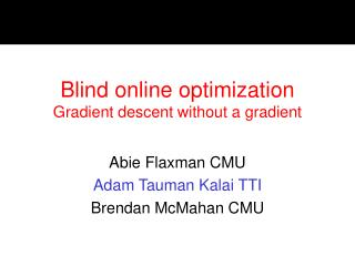 Blind online optimization Gradient descent without a gradient
