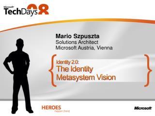 Identity 2.0: The Identity Metasystem Vision