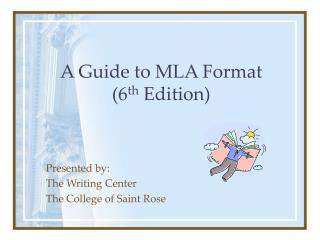 A Guide to MLA Format 6 th Edition
