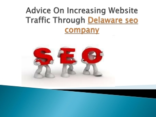 Advice On Increasing Website Traffic Through Delaware seo co