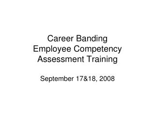 Career Banding Employee Competency Assessment Training