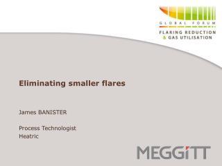 Eliminating smaller flares