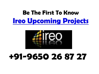 Ireo New Project Call 9650268727