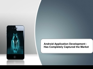Android Application Development - Completely Captured Market