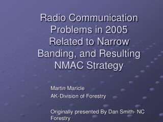 Radio Communication Problems in 2005 Related to Narrow Banding ...