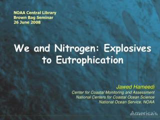 We and Nitrogen: Explosives to Eutrophication