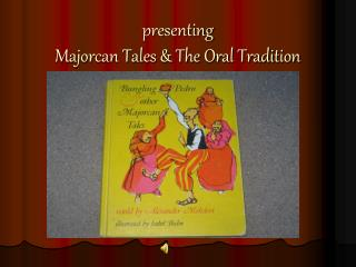 Presenting Majorcan Tales  The Oral Tradition