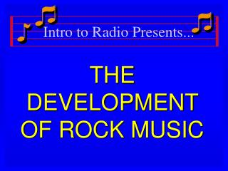 THE DEVELOPMENT OF ROCK MUSIC