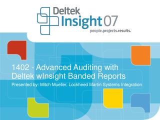 1402 - Advanced Auditing with Deltek wInsight Banded Reports