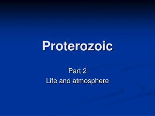 Proterozoic