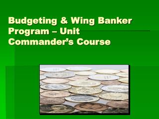 Budgeting  Wing Banker Program   Unit Commander s Course