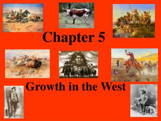 Chapter 5 Growth in the West