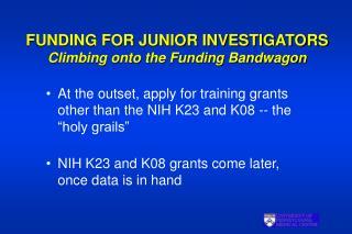 FUNDING FOR JUNIOR INVESTIGATORS Climbing onto the Funding ...