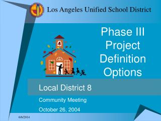 Phase III Project Definition Options