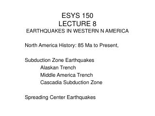 ESYS 150 LECTURE 8 EARTHQUAKES IN WESTERN N AMERICA