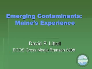 Emerging Contaminants: Maine