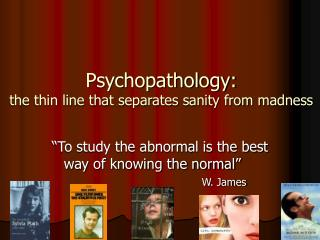 Psychopathology: the thin line that separates sanity from madness