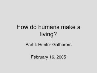 How do humans make a living