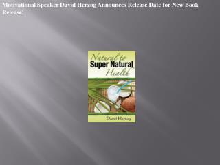 Motivational Speaker David Herzog Announces Release Date for