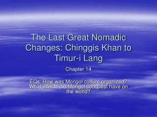 The Last Great Nomadic Changes: Chinggis Khan to Timur-i Lang
