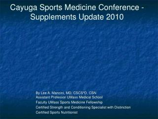 Cayuga Sports Medicine Conference - Supplements Update 2010