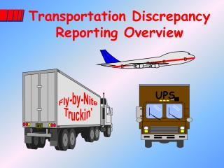 Transportation Discrepancy Reporting Overview