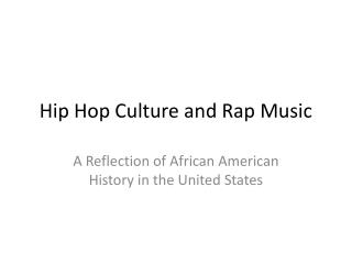 Hip Hop Culture and Rap Music