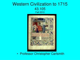 Western Civilization to 1715 43.105 Fall 2010