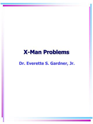 X-Man Problems