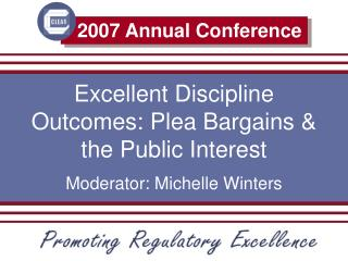 Excellent Discipline Outcomes: Plea Bargains  the Public Interest