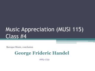 Music Appreciation MUSI 115 Class 4