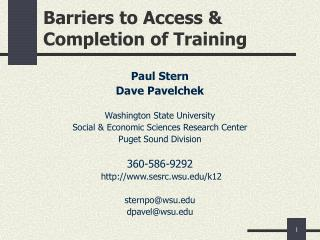 Barriers to Access  Completion of Training