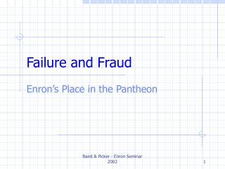 Failure and Fraud