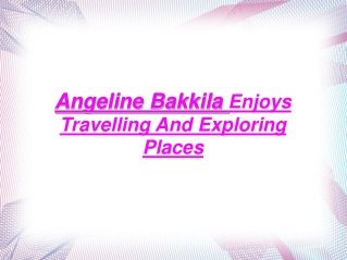 angeline bakkila enjoys travelling