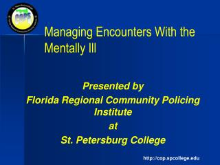 Managing Encounters With the Mentally Ill