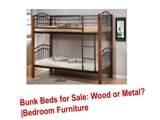 Bunk Beds for Sale: Wood or metal? | Bedroom Furniture