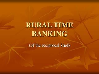 RURAL TIME BANKING