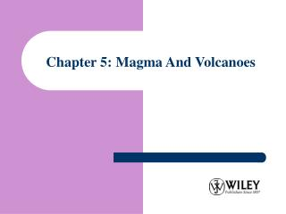 Chapter 5: Magma And Volcanoes