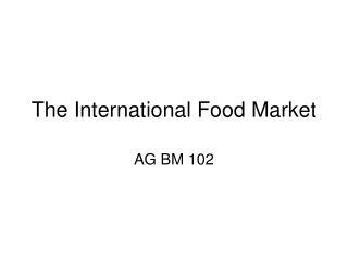 The International Food Market