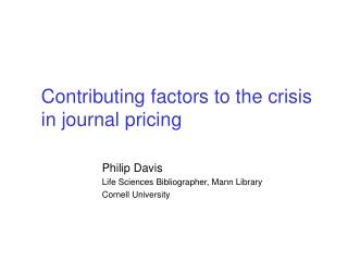 Contributing factors to the crisis in journal pricing