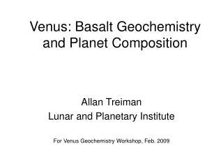 Venus: Basalt Geochemistry and Planet Composition