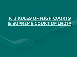 RTI RULES OF HIGH COURTS  SUPREME COURT OF INDIA