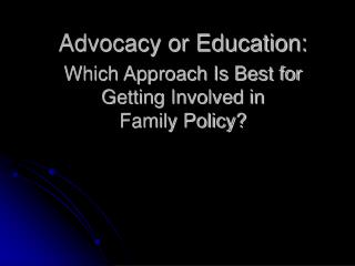 Advocacy or Education: Which Approach Is Best f