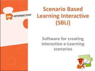 Scenario Based Learning Interactive SBLi