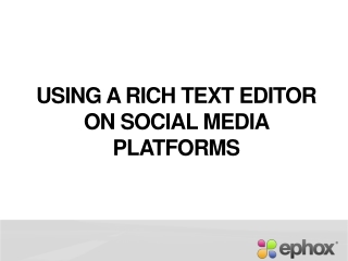 Using a Rich Text Editor on Social Media Platforms