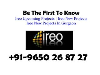 Ireo Upcoming Projects @ 9650268727