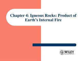 Chapter 4: Igneous Rocks: Product of Earth